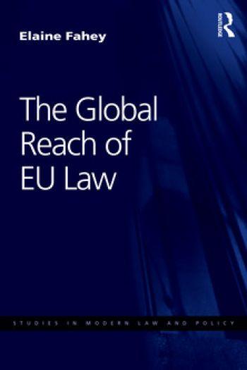 The Global Reach of EU Law by Elaine Fahey
