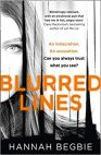 "Book cover of 'Blurred lines' by Hannah Begbie. Black and white photo of half a woman's face, cut into vertical strips. Title in orange. Tagline: ""An indiscretion. An Accusation. Can you always trust what you see?"""