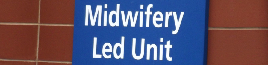 Midwifery Led Unit sign on brick wall