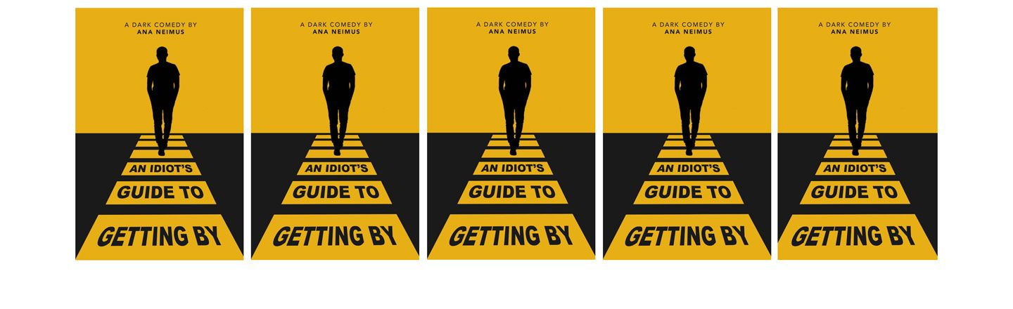 Front cover of An Idiot's Guide To Getting By, by Ana Neimus