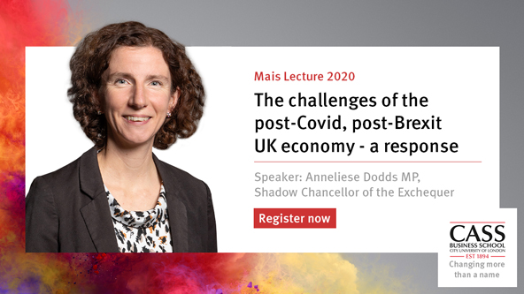 Mais Lecture 2020 - the challenges of the post-Covid, post Brexit UK economy - a response. Speaker Anneliese Dodds.