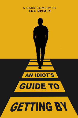 Front cover of Ana Neimus's novel, An Idiot's Guide To Getting By