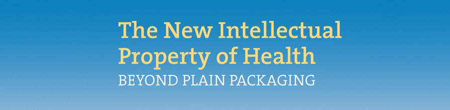 The New Intellectual Property of Health: Beyond Plain Packaging