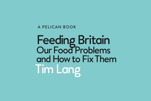 Feeding Britain, Our Food Problems and How to Fix Them